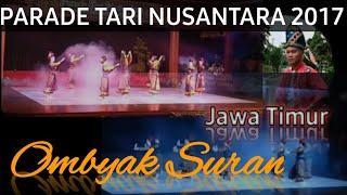 PARADE TARI NUSANTARA 2017 JAWA TIMUR (Ombyak Suran)