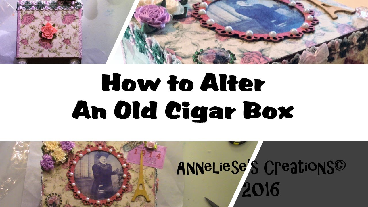 How To Alter An Old Wooden Cigar Box