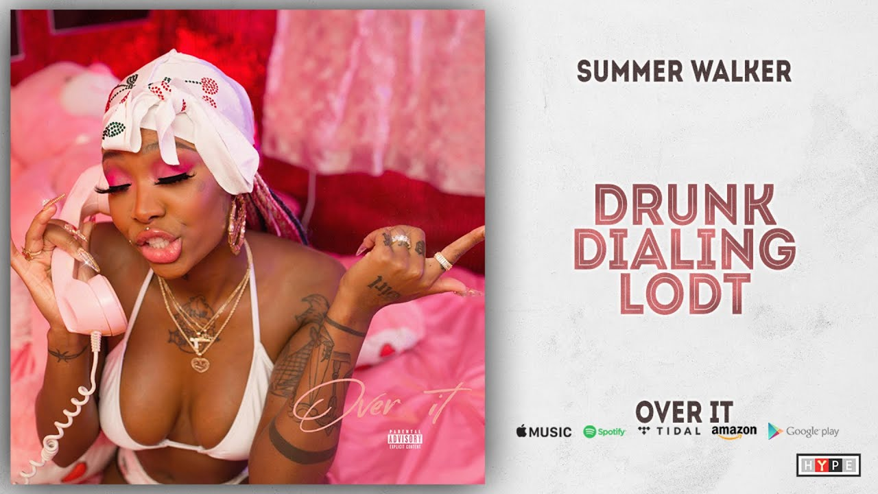 Summer Walker - Drunk Dialing... LODT (Over It)