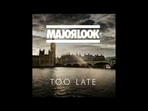 Major Look - Too Late (DnB)