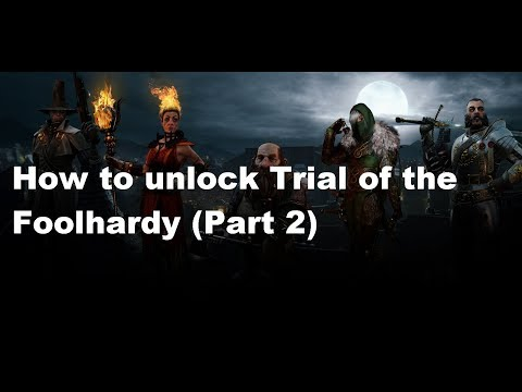 How to Unlock Trial of the Foolhardy (even with Saltzpyre)