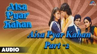 Aisa Pyar Kahan Part - 2 Full Audio Song | Jeetendra, Jayaprada, Mithun Chakraborthy |