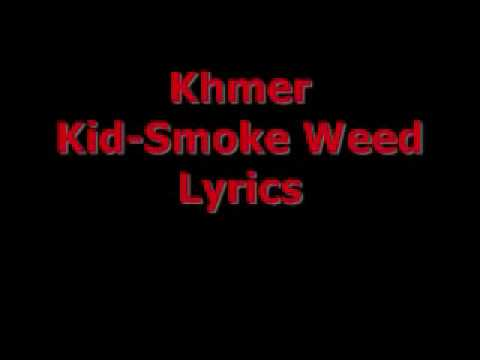Khmer Kid -SMOKE WEED Lyrics - YouTube