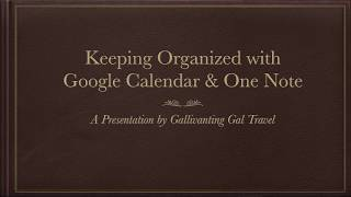 Keeping Organized with Google Calendar and One Note