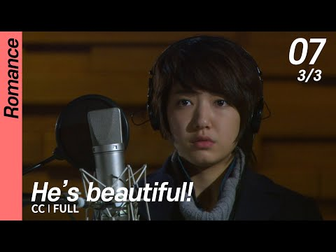 [CC/FULL] He's Beautiful! EP07 (3/3) | 미남이시네요