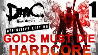 DmC: Devil May Cry | Definitive Edition | Gods Must Die [Hardcore] Difficulty Guide | 1 [Turbo]
