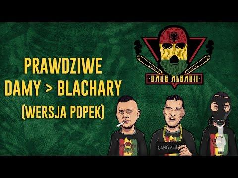 Gang Albanii - Prawdziwe Damy / Blachary (wersja Popek)