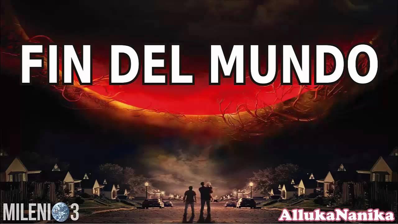 Milenio 3 - El Fin del Mundo - YouTube