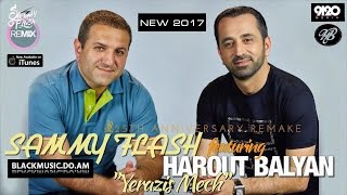 Harout Balyan feat  Sammy Flash Yerazis Mech 2017