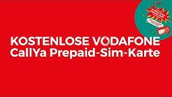Kostenlose Vodafone Prepaid SIM-Karte mit CallYa Tarif bestellen
