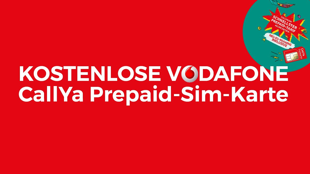 kostenlose vodafone prepaid sim karte mit callya tarif. Black Bedroom Furniture Sets. Home Design Ideas
