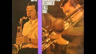 Stan Getz & Bob Brookmeyer Quintet - Who Could Care?