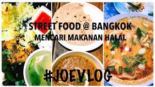 STREET FOOD MAKANAN HALAL  @ BANGKOK #JOEVLOG thumbnail