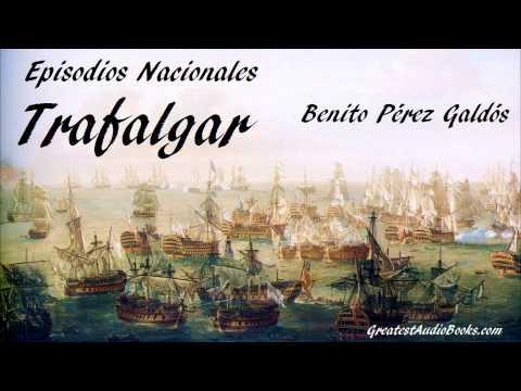 TRAFALGAR - Benito Pérez Galdós - Audiolibro en Español | GreatestAudioBooks.com