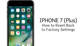 iPhone 7 (Plus) | How to Reset Back to Factory Settings
