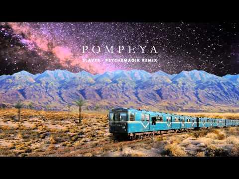 Pompeya - Slaver (Psychemagik Remix) music