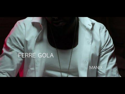 Ferre Gola - ManiX