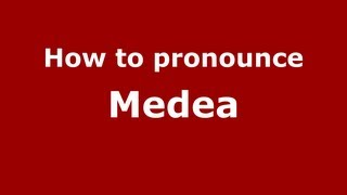 how to pronounce medea pronouncenames com