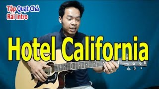 Chia Sẻ Cách Quạt Chả Đệm Guitar Bài HOTEL CALIFORNIA Đơn Giản Nhất Mà Vẫn Hay