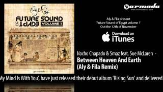 CD2.04 Nacho Chapado & Smaz feat. Sue McLaren - Between Heaven And Earth (Aly & Fila Remix)
