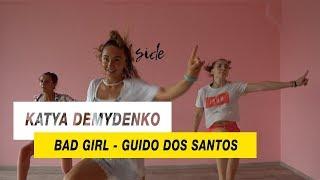 Bad Girl - Guido Dos Santos    Choreography by Katya Demydenko    D.Side Dance Studio
