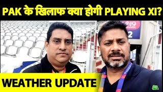 LIVE: INDIA PRACTICE, Likely XI and How Will Weather Impact India vs P