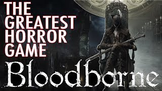 Bloodborne Horror | Why Bloodborne Is The Greatest Horror Game