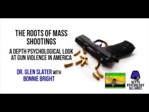 The Roots of Mass Shootings: A Depth Psychological Look at Gun Violence in America (2013)