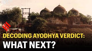 Decoding Ayodhya Verdict: What happened and what next in Ayodhya?