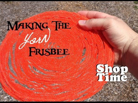 Making The Yarn Frisbee