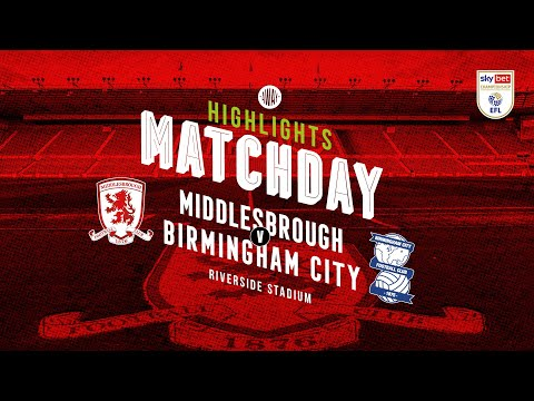 Middlesbrough Birmingham Goals And Highlights
