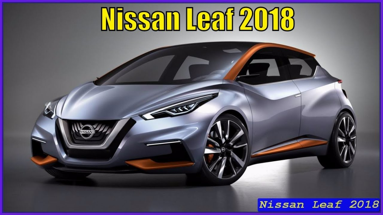 New Nissan Leaf 2018 Review Price And Release Date