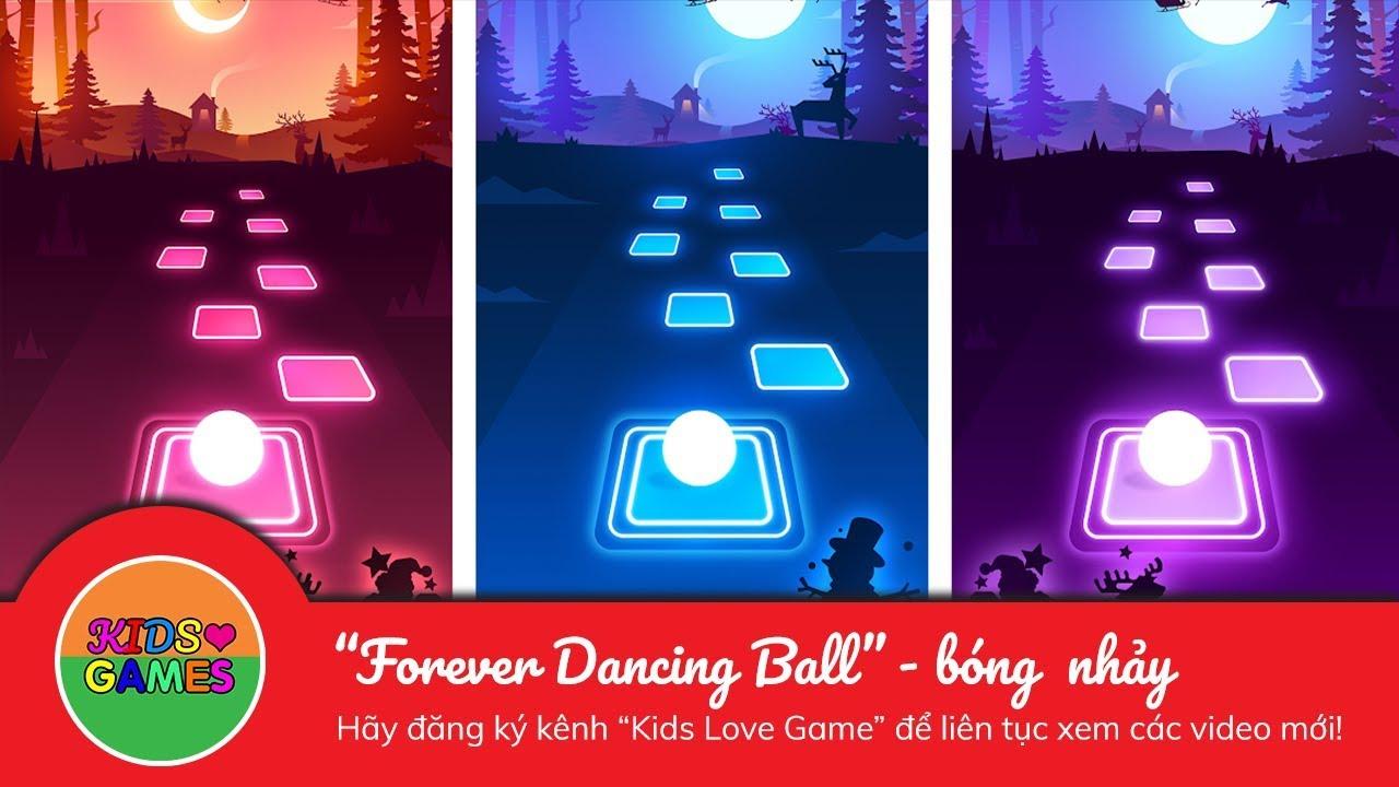 Forever Dancing Ball – bóng nhảy theo nhạc –  Kids love Games