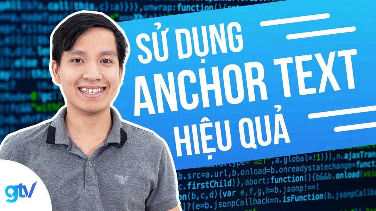 ANCHOR TEXT – Sử Dụng Anchor Text Hiệu Quả – Case Study GTV