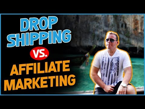 Drop Shipping vs Affiliate Marketing In 2018 [Which Is Better?]