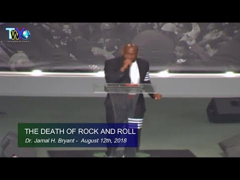 Dr. Jamal H. Bryant, THE DEATH OF ROCK AND ROLL - August 12th, 2018