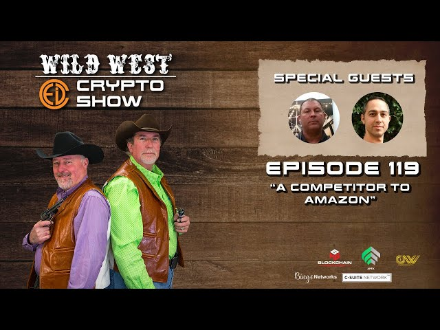 Wild West Crypto Show Episode 119 | A Competitor to Amazon