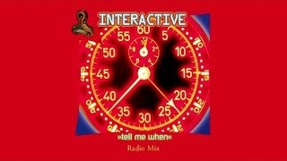 Interactive - Tell Me When (Radio Mix)
