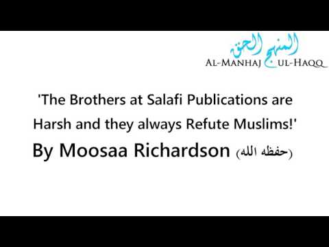 The Brothers at Salafi Publications are Harsh and they always Refute Muslims! - By Moosaa Richardson