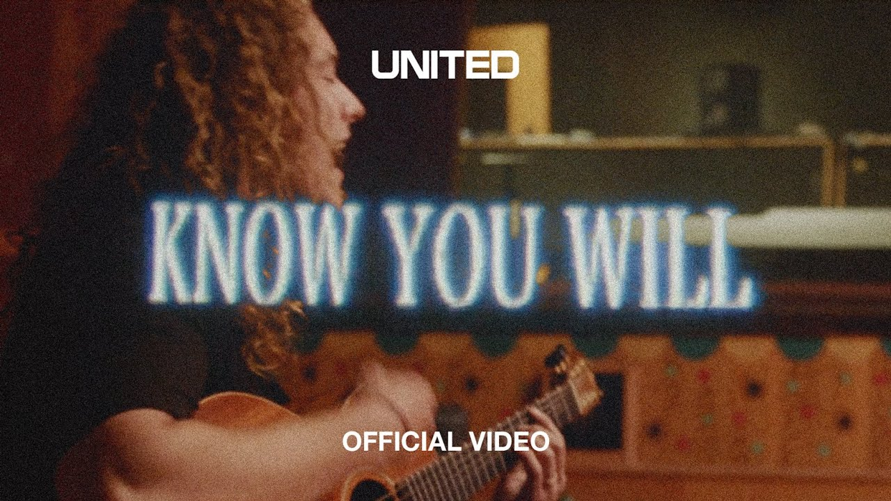 Know You Will (Official Video) - UNITED