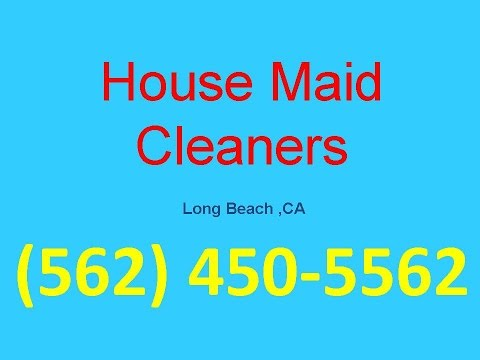 House Cleaning Services Long Beach ,CA |(562) 450-5562| House Maid Cleaners