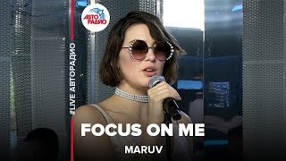 MARUV - Focus On Me (#LIVE Авторадио)