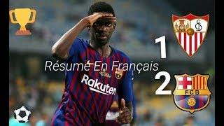 Sevilleee vs FCBarcelone 1-2  Résumé et Tous les but en Français 12/08/18