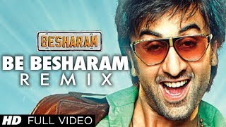 Besharam Title Song REMIX || Full Video (HD) || Ranbir Kapoor, Pallavi Sharda