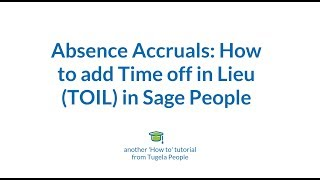 How to add time off in lieu (toil) sage people. a people training video from tugela people, preferred partner and authorised trainer. v...