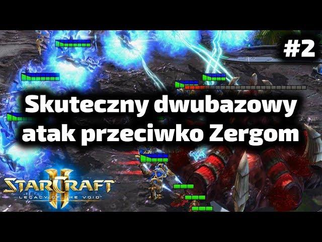 Skuteczny dwubazowy atak przeciwko Zergom - Protoss poradnik - 4 gate DT rush PvZ #2