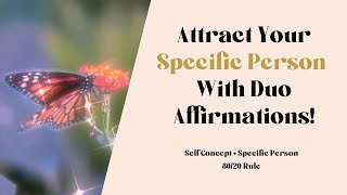 Specific Person (He/Him) + Self Concept Affirmations (ATTRACT YOUR SP WITH THIS DUO)