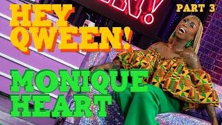 MONIQUE HEART on Hey Qween! - Part 3