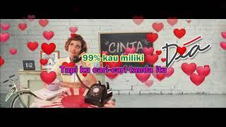 DEA - Cinta 99% (Lirik)