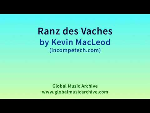 Ranz des Vaches by Kevin MacLeod 1 HOUR